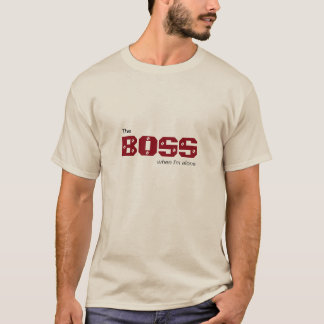 Im The BOSS Tshirt
