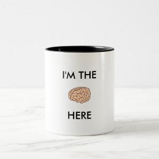 I'm the BRAIN here funny mug