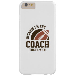 I'm The Coach Barely There iPhone 6 Plus Case