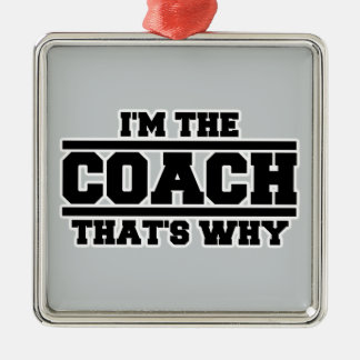 I'm The Coach That's Why Silver-Colored Square Decoration