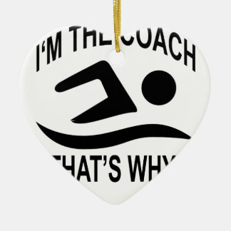 I'm The Coach That's Why T-shirts.png Ceramic Heart Decoration