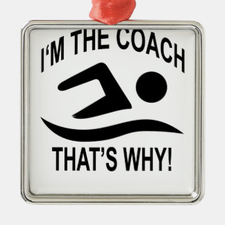I'm The Coach That's Why T-shirts.png Silver-Colored Square Decoration