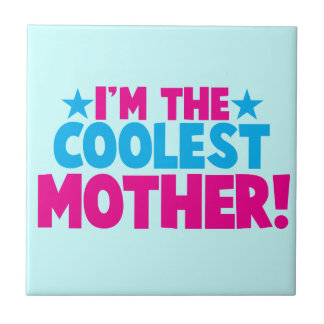 I'm the coolest MOMMY! mother mum design Ceramic Tile