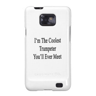 I'm The Coolest Trumpeter You'll Ever Meet Samsung Galaxy SII Case
