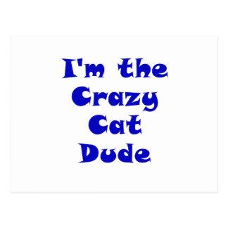 Im the Crazy Cat Dude Postcard