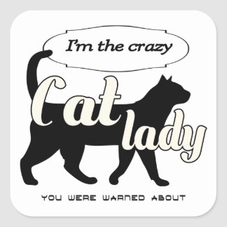 I'm the crazy cat  lady you were warned about square sticker