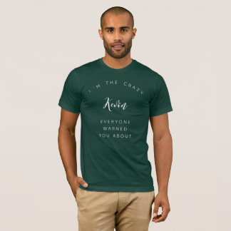 I'm the crazy Kevin T-Shirt