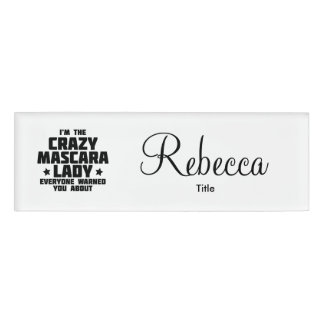 I'm the crazy mascara lady - Younique Name Tag