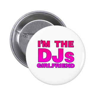 I'm The DJs Girlfriend - Disc Jockey Deejay gf 6 Cm Round Badge
