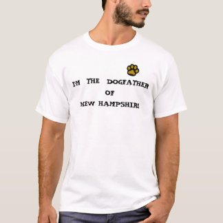 I'M  THE  DOGFATHER OF  NEW HAMPSHIRE T-Shirt