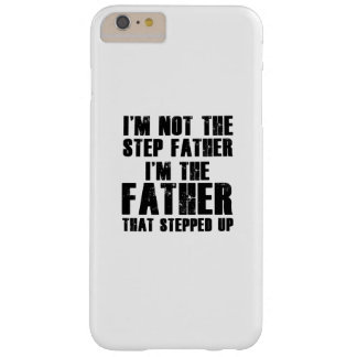 I'm The Father That Stepped Step Father Barely There iPhone 6 Plus Case
