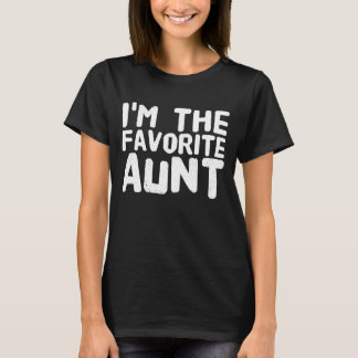 I'm the favorite aunt T-Shirt
