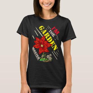 I'm the Garden Master T-Shirt