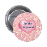 """I'm the Godparent"" Pink Pinback Buttons"
