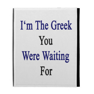 I'm The Greek You Were Waiting For iPad Folio Covers