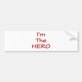 I'm The Hero Car Bumper Sticker