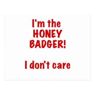 Im the Honey Badger! I Dont Care! Postcard