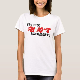 I'm The HOT Roommate T-Shirt