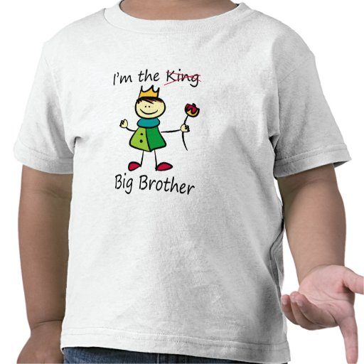 I'm the King - Big Brother Tee Shirts