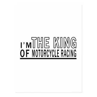 I'm The King Of MOTORCYCLE RACING Postcard
