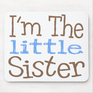 I'm The Little Sister (Blue) Mouse Pad