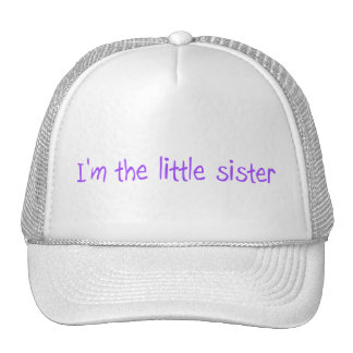I'm The Little Sister Hat