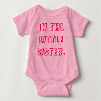 """""""IM THE LITTLE SISTER"""" VEST. BABY BODYSUIT"""