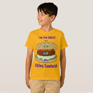 I'm the MEAT in a Sibling Sandwich! T-Shirt