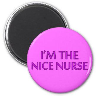 I'm the Nice Nurse Fridge Magnet