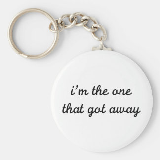 I'm The One That Got Away Basic Round Button Key Ring