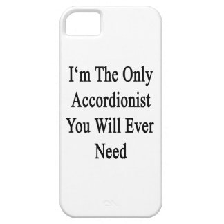 I'm The Only Accordionist You Will Ever Need iPhone 5/5S Cover