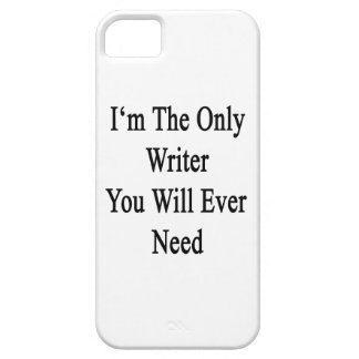I'm The Only Writer You Will Ever Need iPhone 5/5S Cover