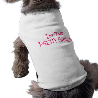 Im The Pretty Sister Dog Clothing