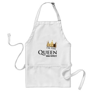 I'm the Queen- Deal with it Standard Apron