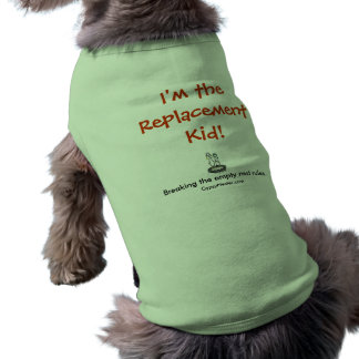 I'm the Replacement Kid! Shirt