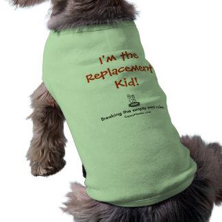 I'm the Replacement Kid! Sleeveless Dog Shirt