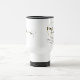 I'm Thirsty (Matthew 5:6) Travel Mug