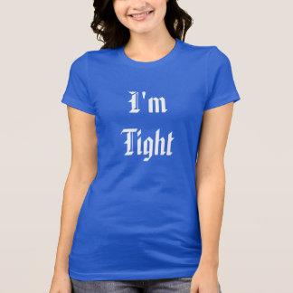 I'm Tight,Brick Tight #1 T-Shirt