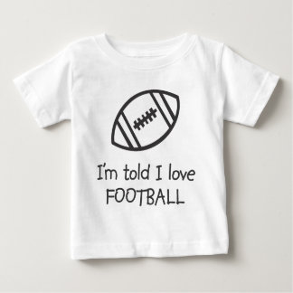 I'm told I love FOOTBALL Infant T-Shirt
