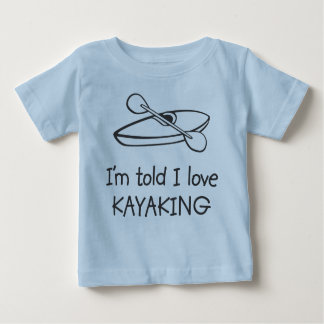 I'm told I love KAYAKING Infant T-Shirt