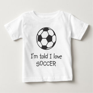 I'm told I love SOCCER Infant T-shirt