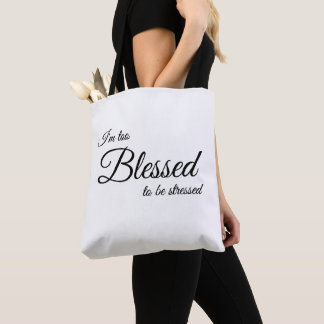 I'm Too Blessed To Be Stressed Christian Tote Bag
