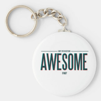 I'm Too Busy Being Awesome Basic Round Button Key Ring