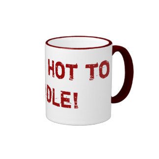I'm too hot to handle! Designs By Ché Dean Mugs