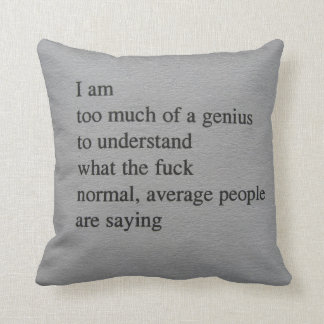 I'm Too Much of a Genius Cushion
