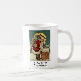 I'm Too Old For Chimney Diving! Santa Christmas Basic White Mug