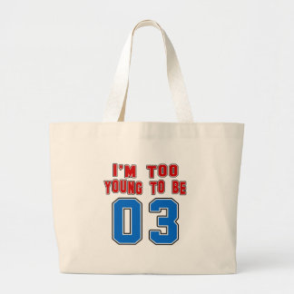 I'm Too Young To Be 03 Tote Bag