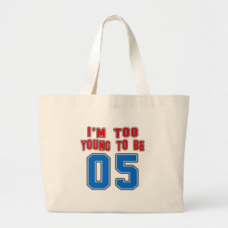 I'm Too Young To Be 05 Tote Bag