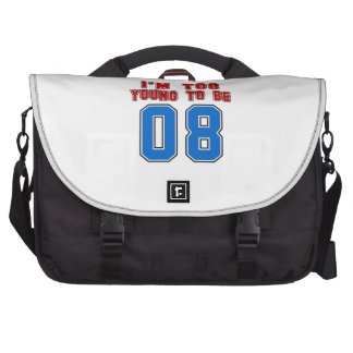 I'm Too Young To Be 08 Bag For Laptop