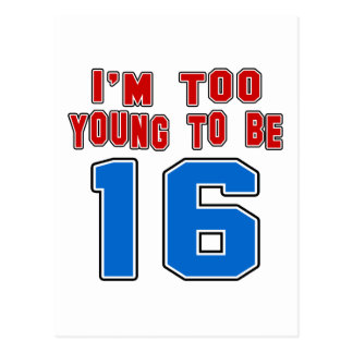 I'm Too Young To Be 16 Postcard